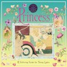Princess: A Glittering Guide for Young Ladies (Genuine & Moste Authentic Gdes)