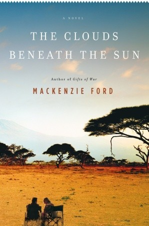 The Clouds Beneath the Sun by Mackenzie Ford
