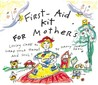First-Aid Kit for Mothers: Loving Care to Wrap Your Heart and Soul! (Heart and Star Books)