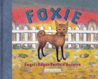 Foxie, The Singing Dog by Ingri d'Aulaire