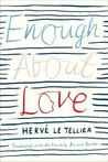 Enough About Love by Hervé Le Tellier