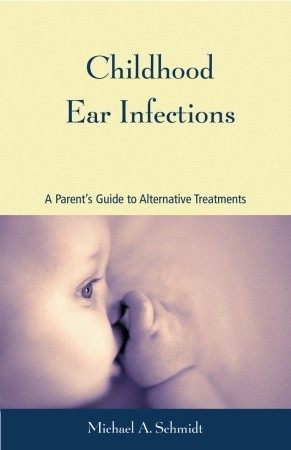 Childhood Ear Infections: A Parent's Guide to Alternative Treatments