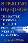 Stealing MySpace: The Battle to Control the Most Popular Website in America