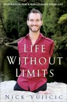 Life Without Limits by Nick Vujicic