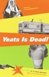 Yeats Is Dead! by Joseph O'Connor