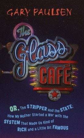 The Glass Cafe by Gary Paulsen