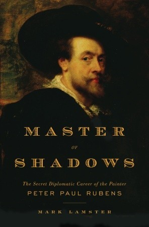 Master of Shadows by Mark Lamster