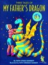 Three Tales of My Father's Dragon: Includes My Father's Dragon, Elmer and the Dragon, Dragons of Blueland