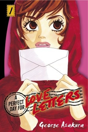 A Perfect Day for Love Letters, Vol. 1 by George Asakura