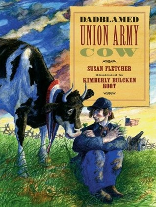 Dadblamed Union Army Cow by Susan Fletcher