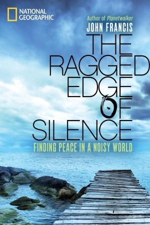 The Ragged Edge of Silence by John Francis