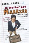 My Mother Got Married (and other disasters)