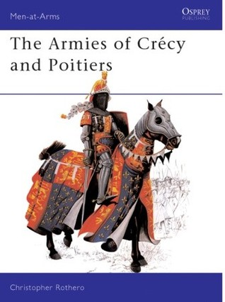 The Armies of Crecy and Poitiers (Men-At-Arms Series, No 111)