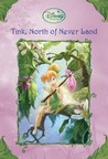 Tink, North of Never Land (Tales of Pixie Hollow, #9)