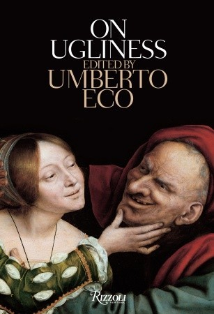 On Ugliness by Umberto Eco