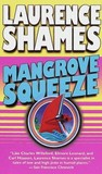 Mangrove Squeeze by Laurence Shames