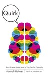 Quirk: Brain Science Makes Sense of Your Peculiar Personality