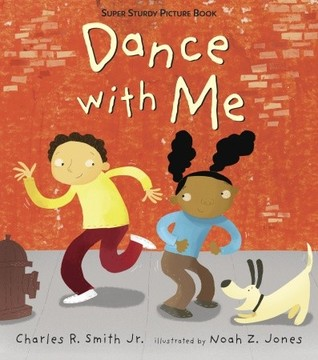 Dance with Me by Charles R. Smith Jr.