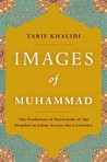 Images of Muhammad: Narratives of the Prophet in Islam Across the Centuries