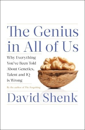 The Genius in All of Us by David Shenk