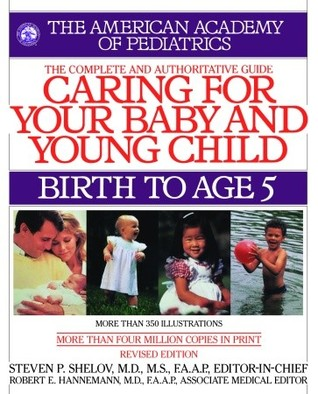 Caring for Your Baby and Young Child by Steven P. Shelov