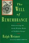 Well of Remembrance: Rediscovering the Earth Wisdom Myths of Northern Europe