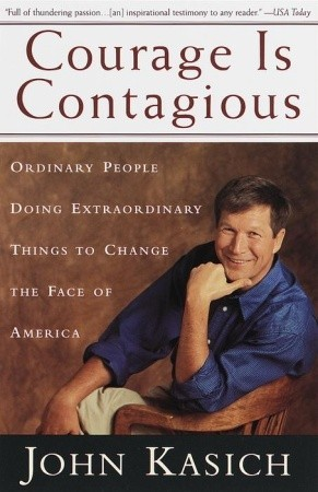 Courage Is Contagious: Ordinary People Doing Extraordinary Things To Change The Face Of America