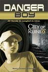 City of Ruins (Danger Boy, #4)
