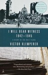 I Will Bear Witness: A Diary of the Nazi Years 1942-45
