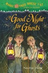 A Good Night for Ghosts (Magic Tree House, #42)