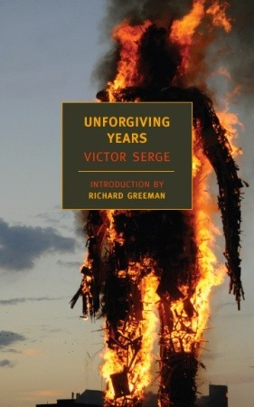 Unforgiving Years by Victor Serge