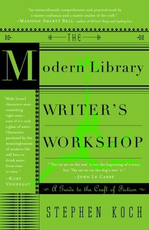 The Modern Library Writer's Workshop by Stephen Koch