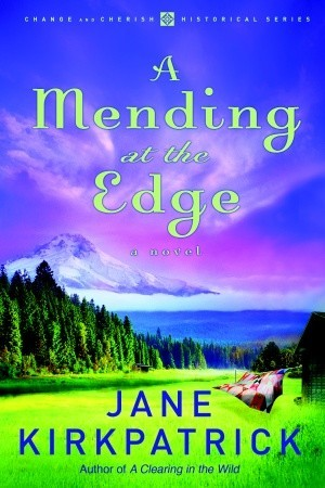 A Mending at the Edge by Jane Kirkpatrick
