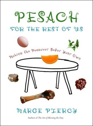Pesach for the Rest of Us by Marge Piercy