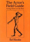 The Actor's Field Guide: Notes On the Run