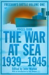 The War At Sea 1939-45: Freedom's Battle Volume 1