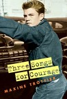 Three Songs for Courage