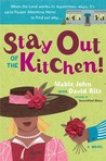 Stay Out of the Kitchen! by Mable John