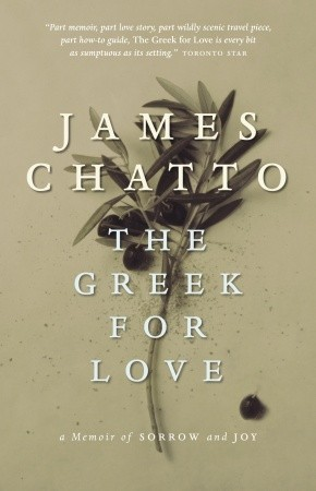 The Greek for Love by James Chatto