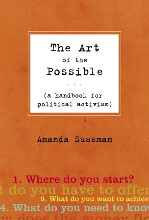 The Art of the Possible: A Handbook for Political Activism