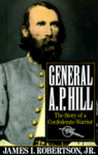 General A.P. Hill: The Story of a Confederate Warrior