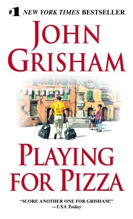 Playing for Pizza by John Grisham