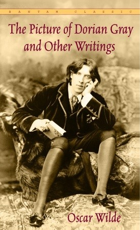The Picture of Dorian Gray and Other Writings by Oscar Wilde