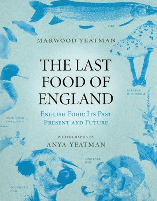 The Last Food of England by Marwood Yeatman