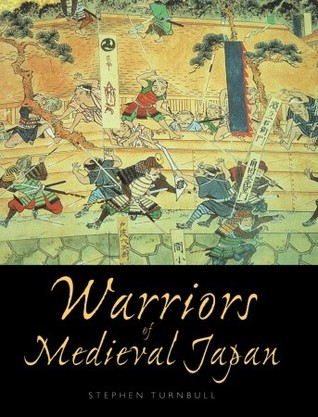 Warriors of Medieval Japan by Stephen Turnbull