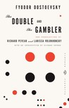 The Double and The Gambler by Fyodor Dostoyevsky