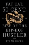 Queens Reigns Supreme: Fat Cat, 50 Cent, and the Rise of the Hip Hop Hustler