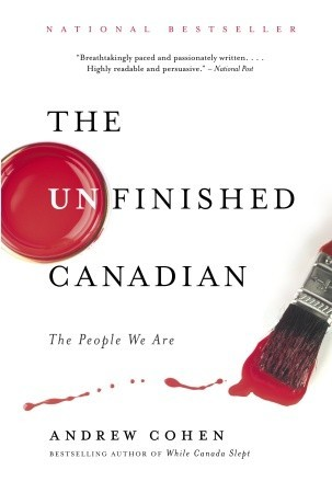 The Unfinished Canadian: The People We Are