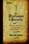 The Professor of Secrets: Mystery, Medicine, and Alchemy in Renaissance Italy