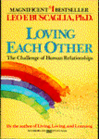 Loving Each Other by Leo Buscaglia